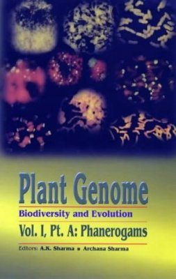Plant Genome: Biodiversity and Evolution, Volume 1, Part A: Phanerogams