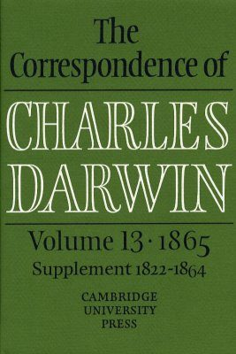 The Correspondence of Charles Darwin, Volume 13: 1865 [and supplement 1822-1864]
