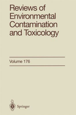 Reviews of Environmental Contamination and Toxicology, Volume 176
