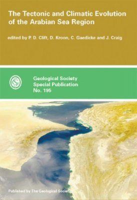 The Tectonic and Climatic Evolution of the Arabian Sea Region