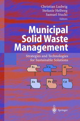 Municipal Solid Waste Management: Strategies and Technologies for Sustainable Solutions