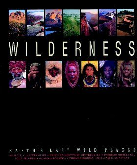 Wilderness: Earth's Last Wild Places