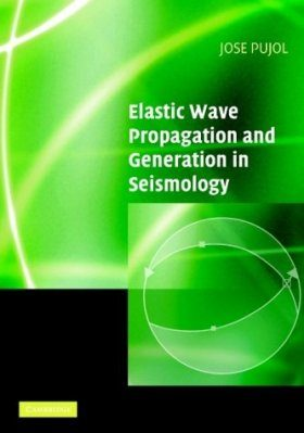 Elastic Wave Propagation and Generation in Seismology