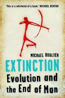 Extinction: Evolution and the End of Man