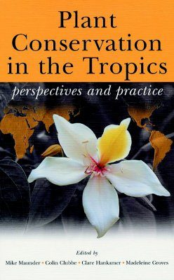 Plant Conservation in the Tropics