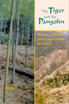 The Tiger and the Pangolin: Nature, Culture, and Conservation in China