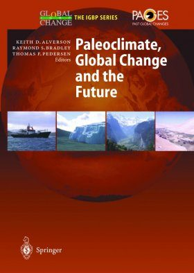 Paleoclimate, Global Change, and the Future
