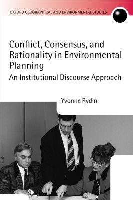 Conflict, Consensus, and Rationality in Environmental Planning