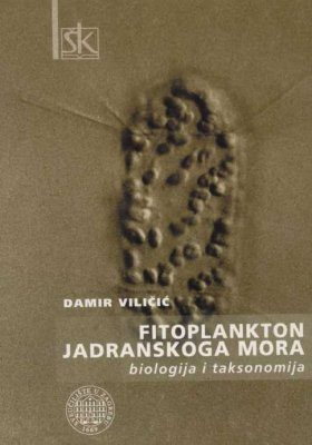 Phytoplankton of the Adriatic Sea / Fitoplankton Jadranskoga Mora