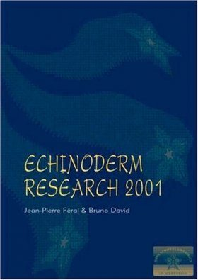 Echinoderm Research 2001: Proceedings of the Sixth European Conference, Banyuls-sur-mer 3-7 September 2001