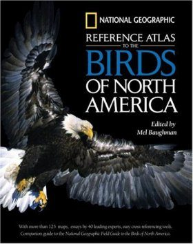 National Geographic Reference Atlas to the Birds of North America