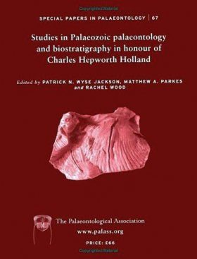 Studies on Palaeozoic Paleontology and Biostratigraphy in Honour of Charles Hepworth Holland