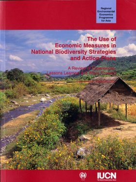 The Use of Economic Measures in National Biodiversity Strategies and Action Plans: A Review of Experiences, Lessons Learned and Ways Forward