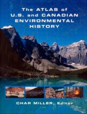 The Atlas of US and Canadian Environmental History