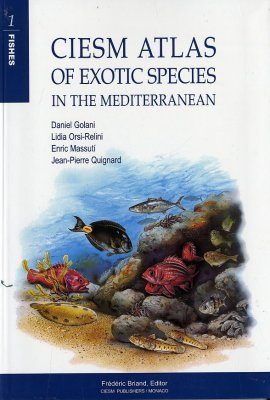 CIESM Atlas of Exotic Species in the Mediterranean Volume 1: Fishes