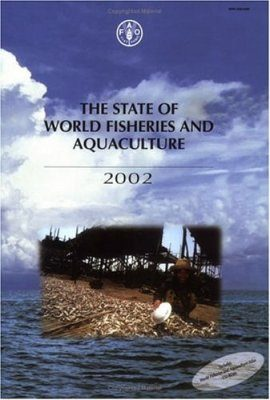 The State of World Fisheries and Aquaculture 2002