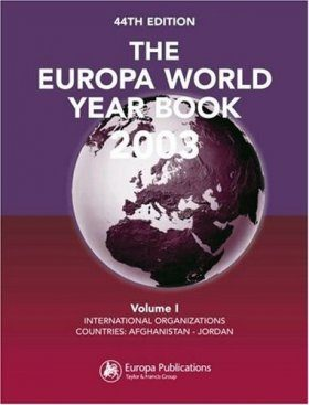 The Europa World Yearbook 2003 Volumes 1 and 2
