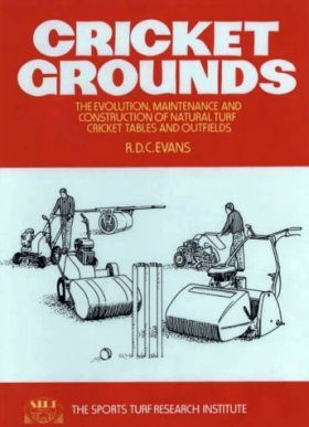 Cricket Grounds: The Evolution, Maintenance and Construction of Natural Turf Cricket Tables and Outfields
