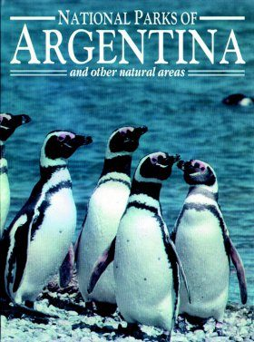 The National Parks of Argentina and Other Natural Areas
