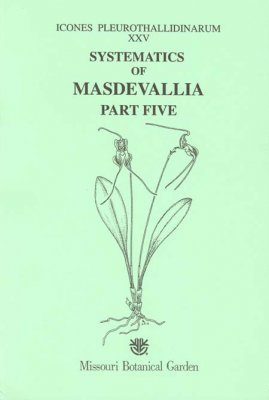 Icones Pleurothallidinarum XXV: Systematics of Masdevallia, Part 5 [MSB 91]