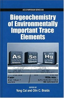 Biogeochemistry of Environmentally Important Trace Elements