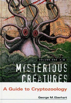 Mysterious Creatures: A Guide to Cryptozoology