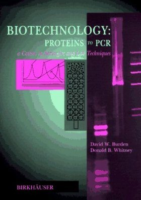 Biotechnology: Proteins to PCR
