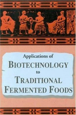 Applications of Biotechnology to Traditional Fermented Foods