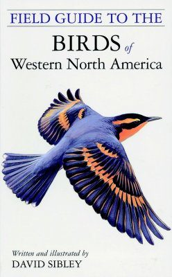 The Sibley Field Guide to the Birds of Western North America