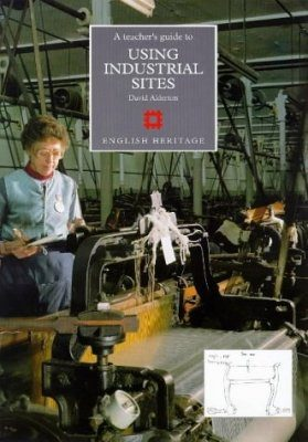 Teacher's Guide to Using Industrial Sites