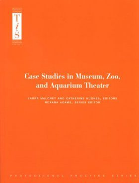 Case Studies in Museum, Zoo and Aquarium Theater