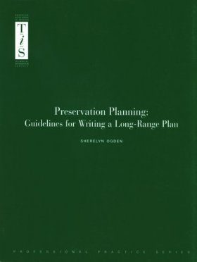 Preservation Planning: Guidelines for Writing a Long-Range Plan