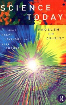 Science Today: Problem or Crisis?