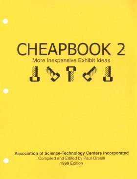 Cheapbook 2: A Compendium of Inexpensive Exhibit Ideas