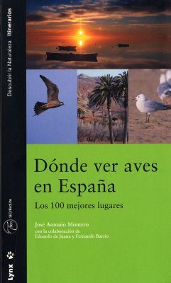 Donde Ver Aves en España: Los 100 Mejores Lugares [Where to Watch Birds in Spain: The 100 Best Sites]