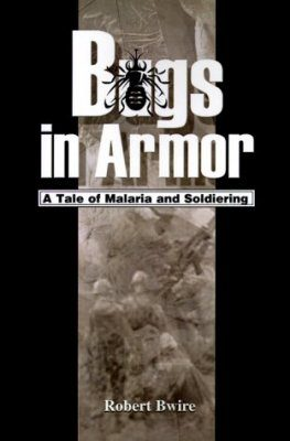 Bugs in Armor: A Tale of Malaria and Soldiering