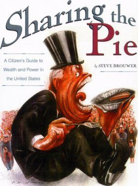 Sharing the Pie: A Citizen's Guide to Wealth and Power in America
