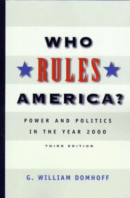 Who Rules America?: Power and Politics in the Year 2000