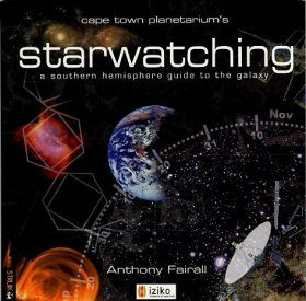 Starwatching: A Southern Hemisphere Guide to the Galaxy