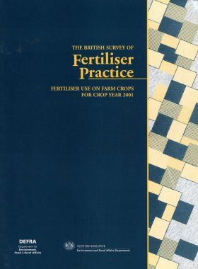 The British Survey of Fertiliser Practice: Fertiliser Use on Farm Crops for