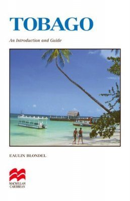 Tobago: An Introduction and Guide