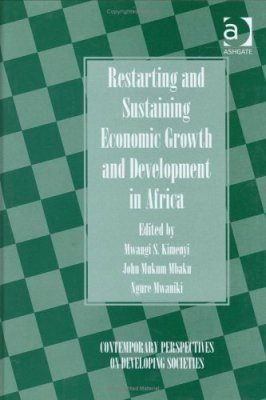 Restarting and Sustaining Economic Growth and Development in Africa