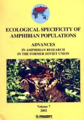 Advances in Amphibian Research in the Former Soviet Union, Volume 7: Ecological Specificity of Amphibian Populations