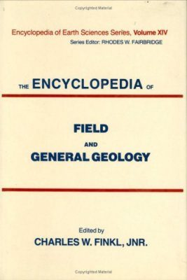 The Encyclopedia of Field and General Geology