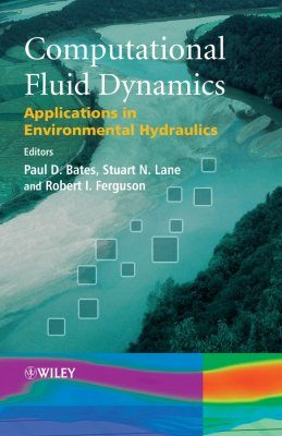Computational Fluid Dynamics - Applications in Environmental Hydraulics