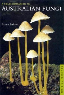 A Field Companion to Australian Fungi