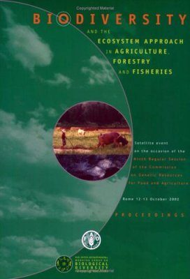Biodiversity and the Ecosystem Approach in Agriculture, Forestry and Fisheries