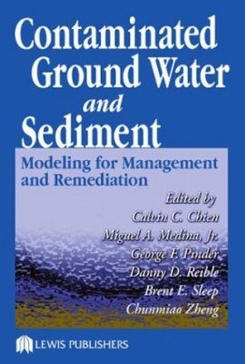 Contaminated Groundwater and Sediment: Modelling for Management and Remediation