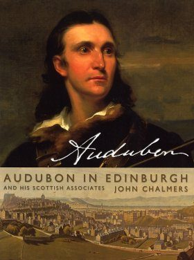 Audubon in Edinburgh: The Scottish Associates of John James Audubon
