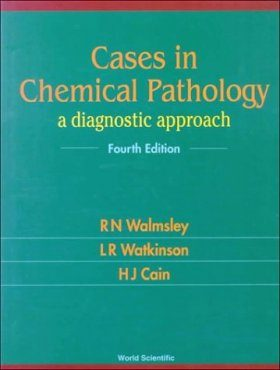Cases in Chemical Pathology: A Diagnostic Approach